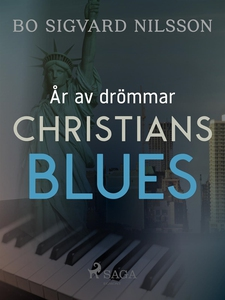 År av drömmar – Christians blues (e-bok) av Bo