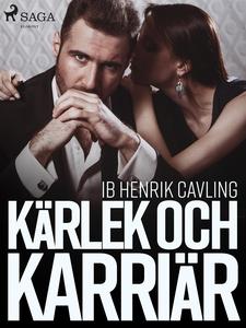 Kärlek och karriär (e-bok) av Ib Henrik Cavling