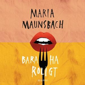 Bara ha roligt (ljudbok) av Maria Maunsbach