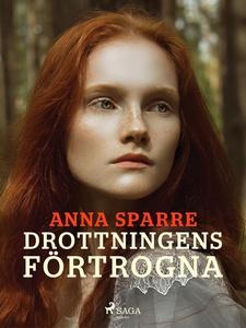 Drottningens förtrogna (e-bok) av Anna Sparre
