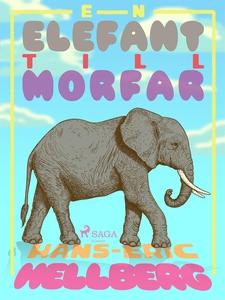 En elefant till morfar (e-bok) av Hans-Eric Hel