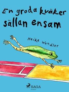 En groda kväker sällan ensam (e-bok) av Heike W