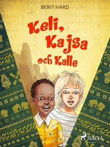 Keli, Kajsa och Kalle (e-bok) av Berit Härd