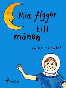 Mia flyger till månen (e-bok) av Heike Wendler