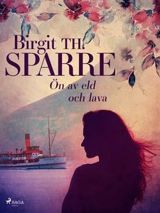 Ön av eld och lava (e-bok) av Birgit Th. Sparre
