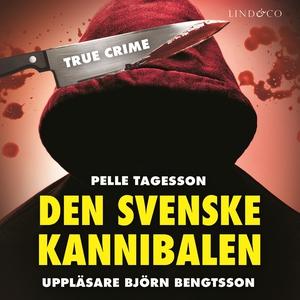 Den svenske kannibalen: En sann historia (ljudb
