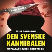Den svenske kannibalen: En sann historia
