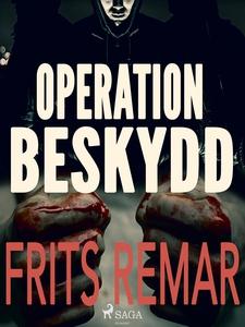 Operation Beskydd (e-bok) av Frits Remar