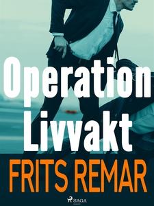 Operation Livvakt (e-bok) av Frits Remar