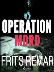 Operation Mord (e-bok) av Frits Remar