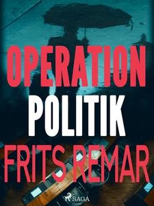 Operation Politik (e-bok) av Frits Remar