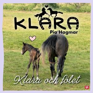 Klara och fölet (ljudbok) av Pia Hagmar