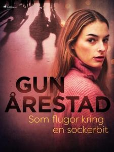 Som flugor kring en sockerbit (e-bok) av Gun År