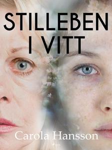 Stilleben i vitt (e-bok) av Carola Hansson