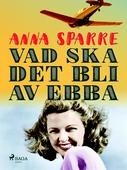 Vad ska det bli av Ebba