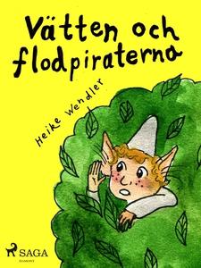 Vätten och flodpiraterna (e-bok) av Heike Wendl