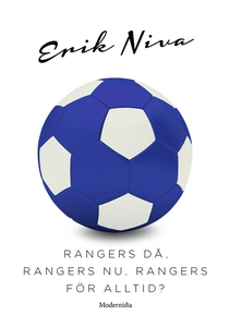 Rangers då, Ranger nu, Rangers för alltid? (e-b
