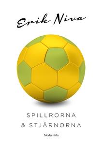 Spillrorna och stjärnorna (e-bok) av Erik Niva