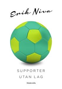Supporter utan lag (e-bok) av Erik Niva