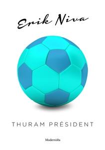 Thuram président (e-bok) av Erik Niva
