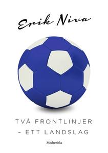 Två frontlinjer – ett landslag (e-bok) av Erik