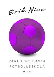 Världens bästa fotbollsskola (e-bok) av Erik Ni