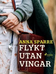 Flykt utan vingar (e-bok) av Anna Sparre