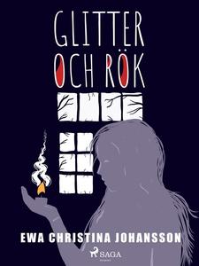 Glitter och rök (e-bok) av Ewa Christina Johans