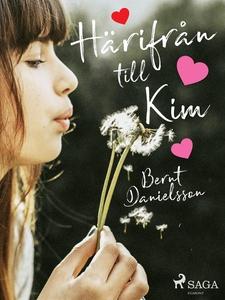 Härifrån till Kim (e-bok) av Bernt Danielsson