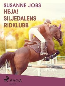 Heja! Siljedalens ridklubb (e-bok) av Susanne J