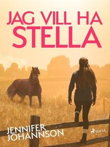 Jag vill ha Stella! (e-bok) av Jennifer Johanss