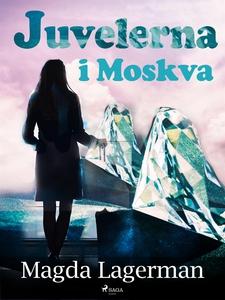 Juvelerna i Moskva (e-bok) av Magda Lagerman
