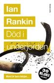 Död i underjorden (Sjätte boken om John Rebus)