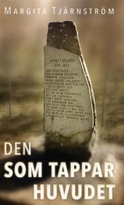 Den som tappar huvudet (e-bok) av Margita Tjärn