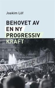 Behovet av en ny progressiv kraft (e-bok) av Jo