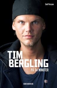 Tim Bergling på 34 minuter (e-bok) av Emil Pers