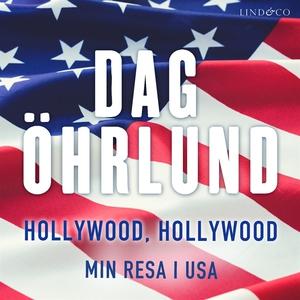 Hollywood, Hollywood: Min resa i USA (ljudbok)