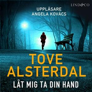Låt mig ta din hand (ljudbok) av Tove Alsterdal