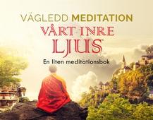 Vägledd Meditationsbok - Vårt Inre Ljus