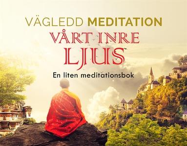 Vägledd Meditationsbok - Vårt Inre Ljus (ljudbo