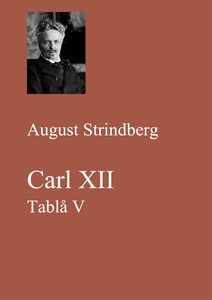 Carl XII. Tablå V (e-bok) av August Strindberg