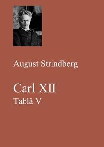 Carl XII. Tablå V (e-bok) av August Strindberg