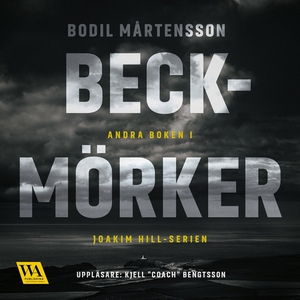 Beckmörker (ljudbok) av Bodil Mårtensson