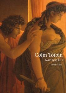 Namnens hus (e-bok) av Colm Tóibín