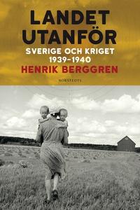 Landet utanför : Sverige 1939-1945 (e-bok) av H