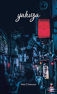 Yakuza (e-bok) av Mats O. Svensson