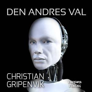 Den andres val (ljudbok) av Christian Gripenvik