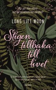 Stigen tillbaka till livet (e-bok) av Litt Woon