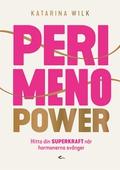 Perimenopower : hitta din superkraft när hormonerna svänger
