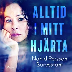 Alltid i mitt hjärta (ljudbok) av Nahid Persson